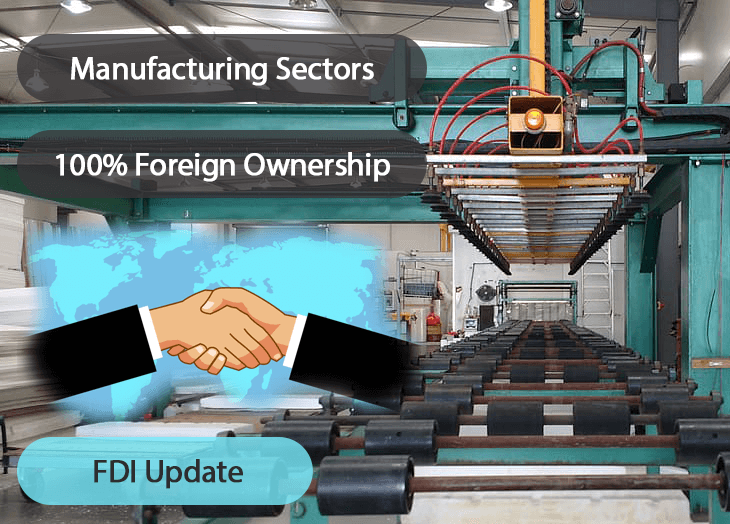 Manufacturing Sector to Benefit From the Recent FDI Update - 100% Foreign Ownership