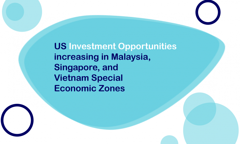 US Investment Opportunities in Malaysia, Singapore and Vietnam
