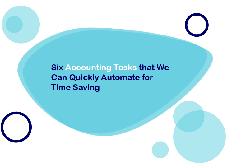 Six Accounting Tasks that We Can Quickly Automate for Time Saving